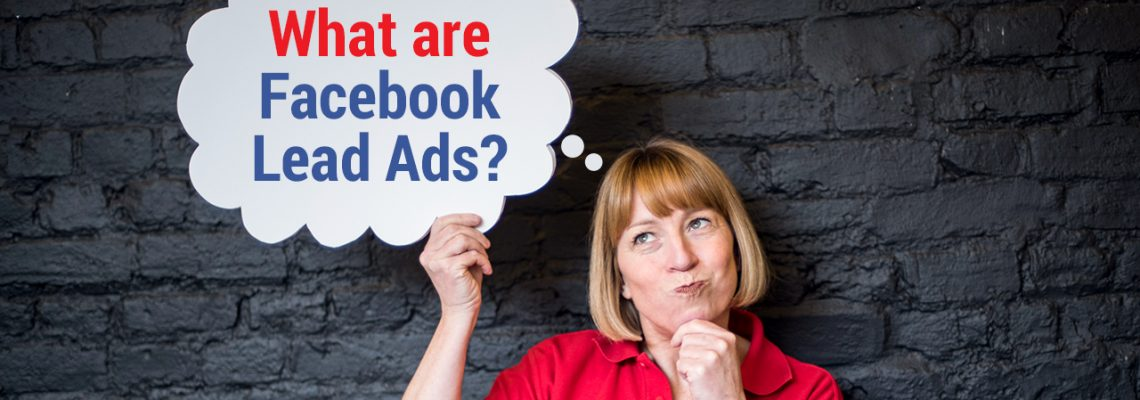 Facebook Lead Ads and why they might rock your business!